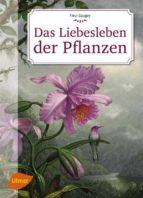 Das Liebesleben der Pflanzen (ebook)