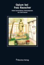 Opium bei Frau Rauscher (ebook)