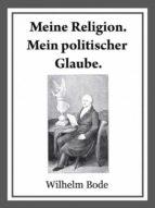 MEINE RELIGION. MEIN POLITISCHER GLAUBE.