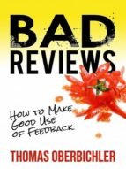 BAD REVIEWS: HOW TO MAKE GOOD USE OF FEEDBACK