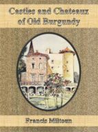 Castles and Chateaux of Old Burgundy (ebook)
