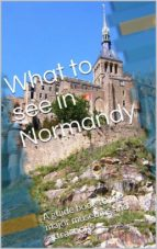 What to see in Normandy (ebook)