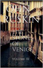 The Stones of Venice, Volume III