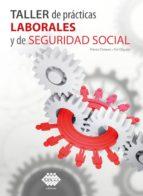 Taller de prácticas Laborales y de Seguridad Social 2019 (ebook)