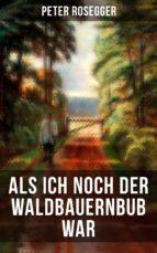 Als ich noch der Waldbauernbub war (ebook)