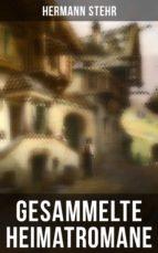Gesammelte Heimatromane (Vollständige Ausgaben) (ebook)