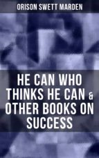 HE CAN WHO THINKS HE CAN & OTHER BOOKS ON SUCCESS (ebook)