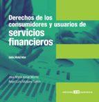 Derechos de los consumidores y usuarios de servivios financieros. Guía Práctica (ebook)