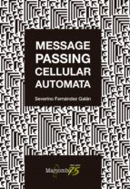MESSAGE PASSING CELLULAR AUTOMATA