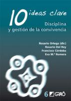 10 Ideas Clave. Disciplina y gestión dela convivencia (ebook)