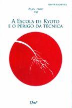A escola de Kyoto e o perigo da técnica (ebook)