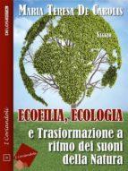 Ecofilia, ecologia e trasformazione a ritmo dei suoni della natura (ebook)