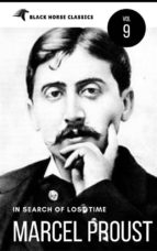 """Marcel Proust: In Search of Lost Time """"volumes 1 to 7"""" [Classics Authors Vol: 9] (Black Horse Classics) (ebook)"""