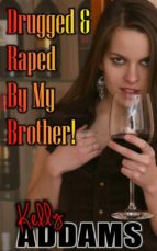 Drugged And Raped By My Brother (ebook)