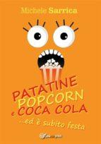 PATATINE POPCORN E COCA COLA... ed è subito festa (ebook)