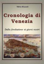 Cronologia di Venezia dalla fondazione ai giorni nostri (ebook)