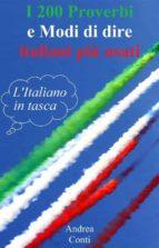 I 200 Proverbi e Modi di dire italiani più usati: L'Italiano in tasca (ebook)