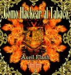 COMO HACKEAR AL TABACO (ebook)