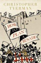 How to Plan a Crusade (ebook)