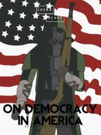 On Democracy In America: Volume I