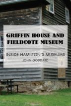 Griffin House and Fieldcote Museum (ebook)
