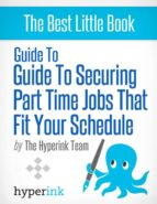 GUIDE TO SECURING PART TIME JOBS THAT FIT YOUR SCHEDULE