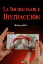 La Inconfesable Distracción (ebook)