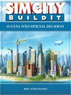 Sim City Buildit - O Guia Não Oficial Do Jogo (ebook)