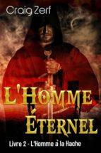 L'homme Éternel - Livre 2 : L'homme À La Hache (ebook)