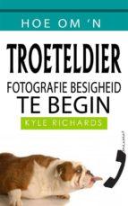 Hoe Om 'n Troeteldier Fotografie Besigheid Te Begin (ebook)
