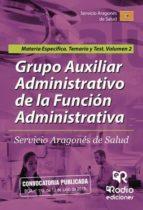 Grupo AuxiliarAdministrativo de la Función Administrativa. Servicio Aragonés de Salud. Materia Específica. Temario y test Volumen 2 (ebook)