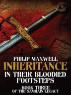 INHERITANCE: IN THEIR BLOODIED FOOTSTEPS