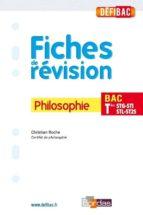 DÉFIBAC - FICHES DE RÉVISION PHILOSOPHIE TERMINALE STG + GRATUIT: POUR 1 TITRE ACHETÉ, POSEZ VOS QUESTIONS SUR WWW.DEFIBAC.FR