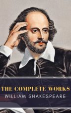 William Shakespeare: The Complete Works (Illustrated) (ebook)