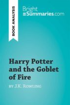Harry Potter and the Goblet of Fire by J.K. Rowling (Book Analysis) (ebook)