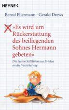 """""""Es wird um Rückerstattung des beiliegenden Sohnes Hermann gebeten"""" (ebook)"""