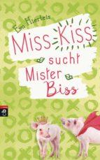 Miss Kiss sucht Mister Biss (ebook)