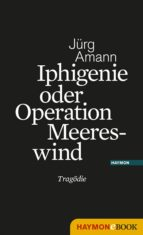 Iphigenie oder Operation Meereswind (ebook)
