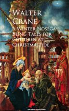 A WINTER NOSEGAY: BEING TALES FOR CHILDREN AT CHRISTMASTIDE
