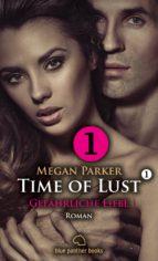 Time of Lust | Band 1 | Teil 1 | Gefährliche Liebe | Roman (ebook)