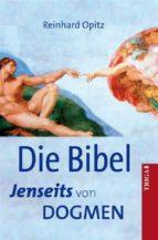 Die Bibel - Jenseits von Dogmen (ebook)