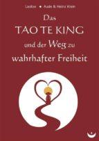 Das TAO TE KING und der Weg zu wahrhafter Freiheit (ebook)