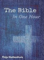 THE BIBLE IN ONE HOUR
