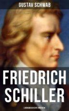 Friedrich Schiller: Lebensgeschichte und Werk (ebook)
