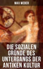 Die sozialen Gründe des Untergangs der antiken Kultur (ebook)