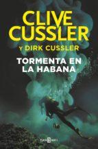 Tormenta en La Habana (Dirk Pitt 23) (ebook)