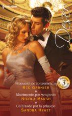 Propuesta de conveniencia - Matrimonio por venganza - Cautivado por la princesa (ebook)