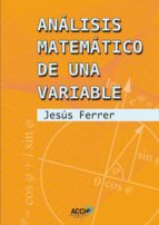 Análisis matemático de una variable. (ebook)