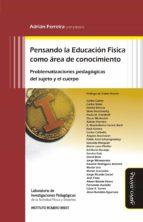 Pensando la Educación Física como área de conocimiento (ebook)