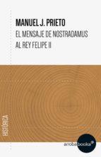 El mensaje de Nostradamus al rey Felipe II (ebook)